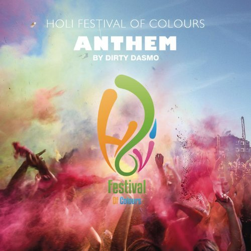 <strong>Dirty Dasmo</strong><br /> Holi Festival Of Colours Anthem 2013