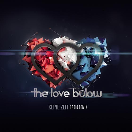 <strong>The love Bülow</strong></br> Keine Zeit (Radio Mix)