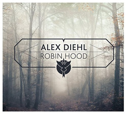 <strong>Alex Diehl</strong> <br>Robin Hood EP