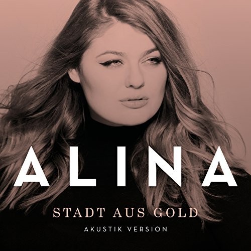<strong>Alina</strong> <br>Stadt aus Gold (Akustik)
