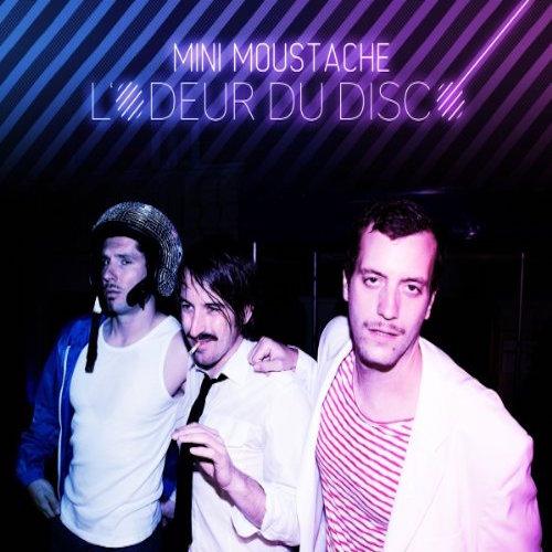 <strong>Mini Moustache</strong><br> L'odeur du disco