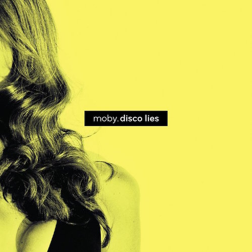 <strong>Moby</strong><br> Disco Lies