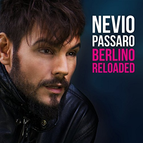 <strong>Nevio Passaro</strong><br> Berlino Reloaded