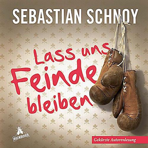 <strong>Sebastian Schnoy</strong><br> Lass uns Feinde bleiben (Hörbuch)