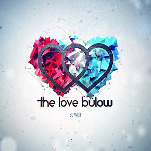 <strong>The Love Bülow</strong><br> So weit