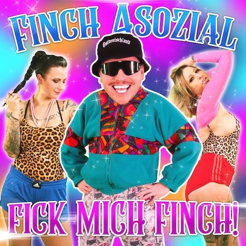 finch_asozial-fick_mich_finch_s